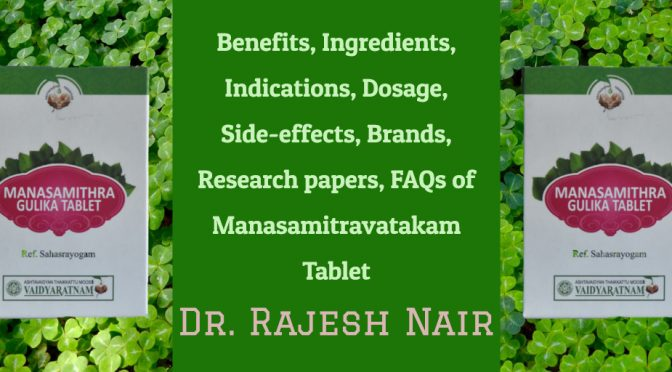 Benefits, Ingredients, Indications, Dosage, Side-effects, Brands, Research papers, FAQs of Manasamitravatakam Tablet
