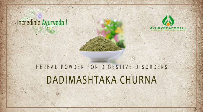 DADIMASHTAKA CHURNA- Benefits, Ingredients, Indications, Dosage, Usage, Preparation, Side effects, Equivalent Medicines, Research Papers
